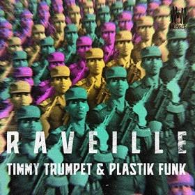 TIMMY TRUMPET & PLASTIK FUNK - RAVEILLE